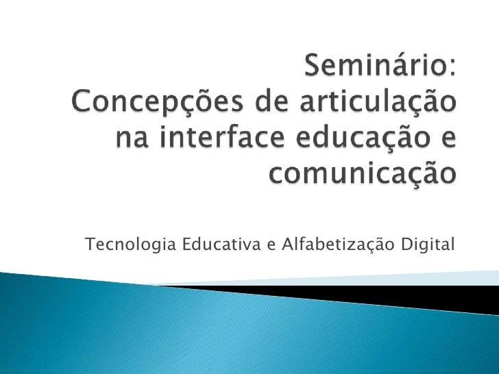 Tecnologia Educativa e Alfabetização Digital