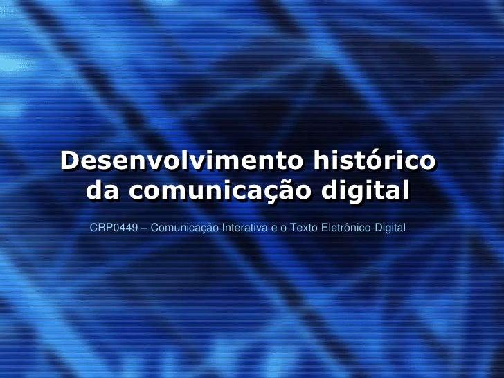 Desenvolvimento histórico da comunicação digital