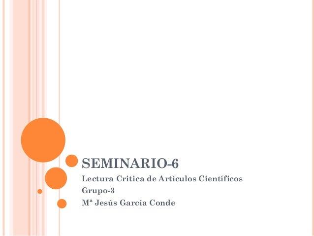 SEMINARIO-6 Lectura Critica de Artículos Científicos Grupo-3 Mª Jesús García Conde