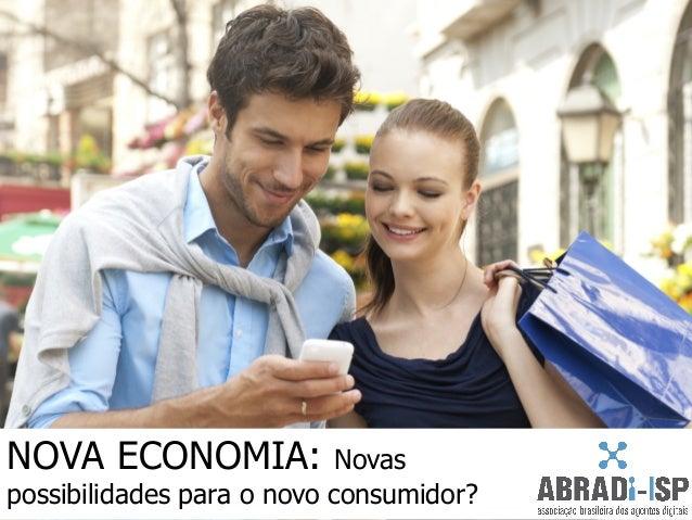 NOVA ECONOMIA: Novaspossibilidades para o novo consumidor?