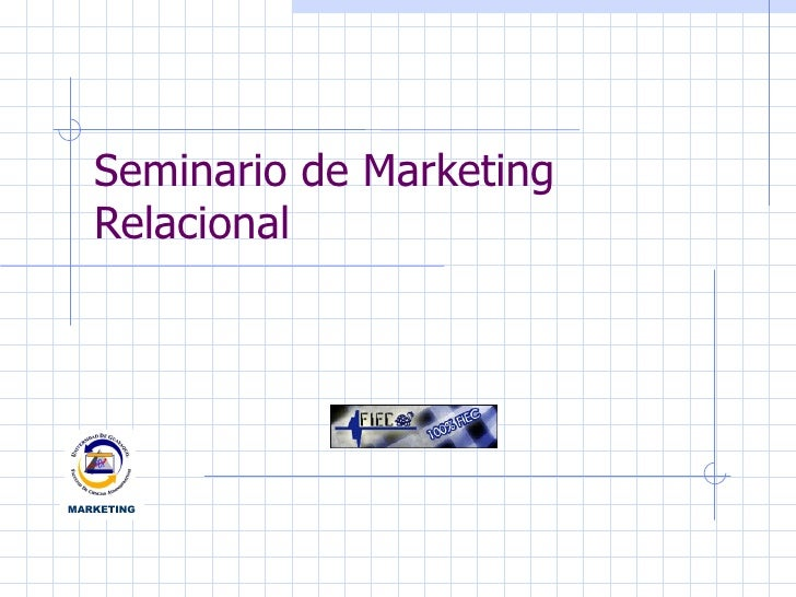 Seminario de Marketing Relacional MARKETING