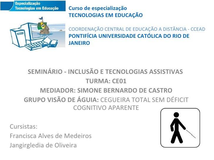 Curso de especialização                   TECNOLOGIAS EM EDUCAÇÃO                   COORDENAÇÃO CENTRAL DE EDUCAÇÃO A DIST...