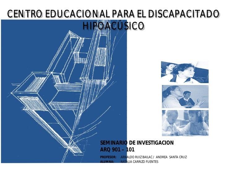CENTRO EDUCACIONAL PARA EL DISCAPACITADO              HIPOACÚSICO                      SEMINARIO DE INVESTIGACION         ...