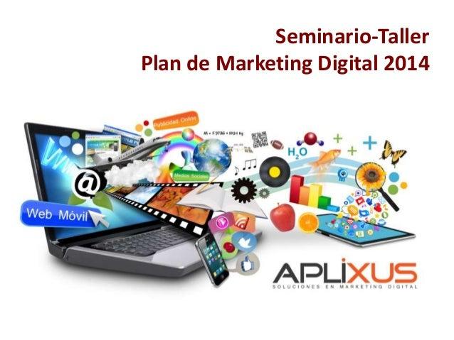 Seminario-Taller Plan de Marketing Digital 2014