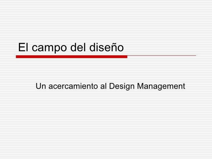 El campo del dise ño Un acercamiento al Design Management