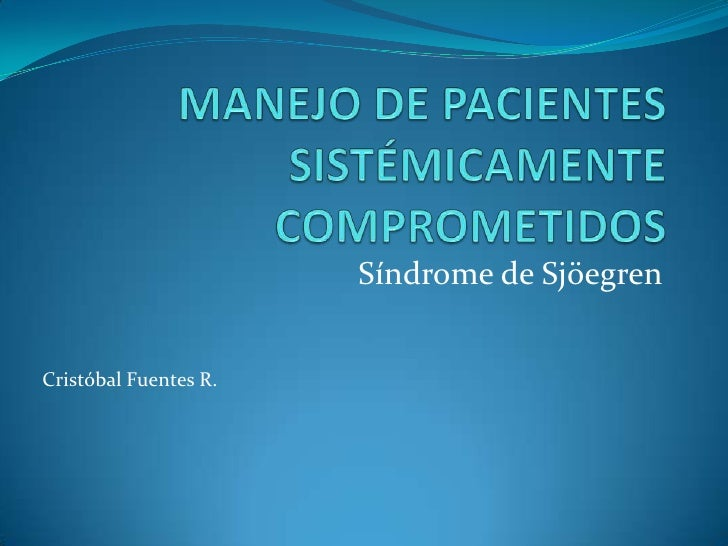 Síndrome de SjöegrenCristóbal Fuentes R.