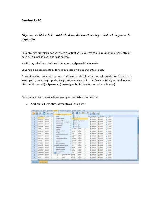 Seminario 10Elige dos variables de la matriz de datos del cuestionario y calcula el diagrama dedispersión.Para ello hay qu...