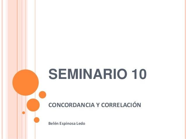 SEMINARIO 10CONCORDANCIA Y CORRELACIÓNBelén Espinosa Ledo