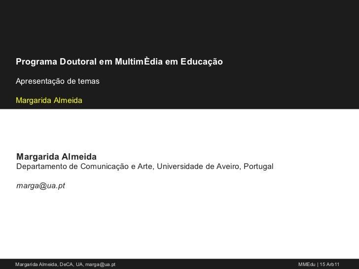 Margarida Almeida Departamento de Comunicação e Arte, Universidade de Aveiro, Portugal [email_address]