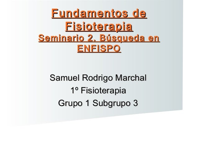 Seminario 2 Fundamentos de Fisioterapia