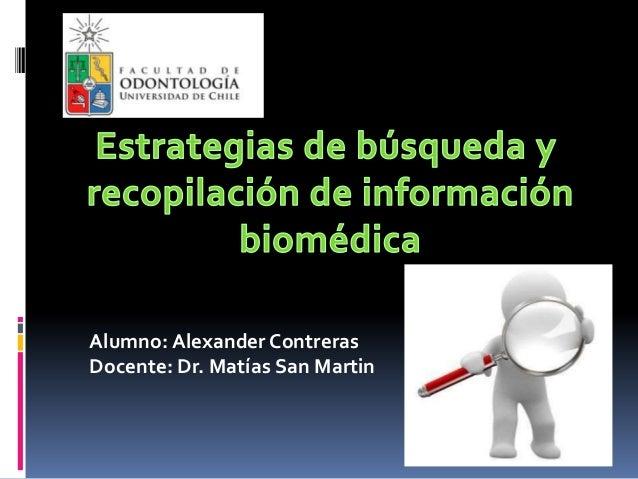 Alumno: Alexander Contreras Docente: Dr. Matías San Martin