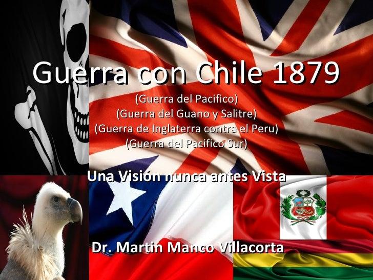 Guerra con Chile 1879            (Guerra del Pacifico)        (Guerra del Guano y Salitre)    (Guerra de Inglaterra contra...