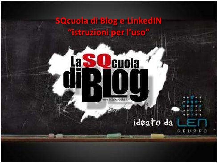 Istruzioni per uso - SQcuola di Blog e Linkedin