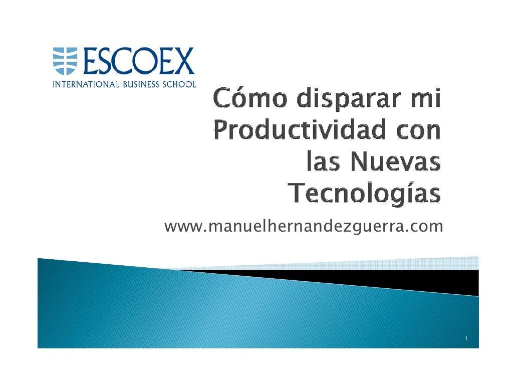 Escoex. Cómo disparar mi Productividad con las Nuevas Tecnologías
