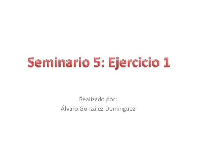 Realizado por:Álvaro González Domínguez