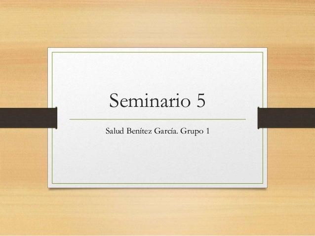 Seminario 5 Salud Benítez García. Grupo 1