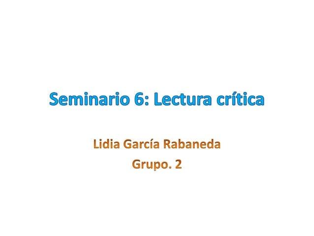En este seminario, vamos a tratar la lectura crítica de un artículocientífico para saber si es válido o no y poder incluir...