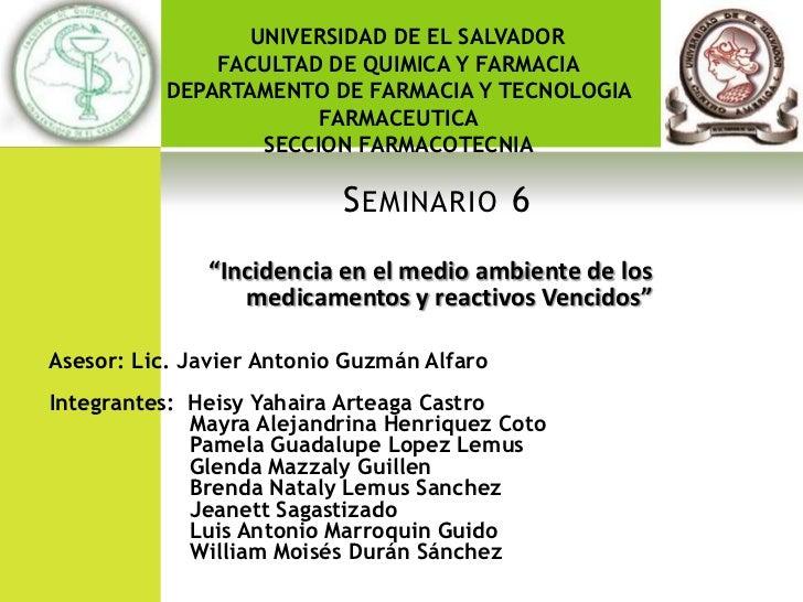 UNIVERSIDAD DE EL SALVADOR              FACULTAD DE QUIMICA Y FARMACIA          DEPARTAMENTO DE FARMACIA Y TECNOLOGIA     ...
