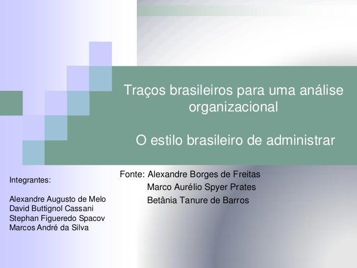 Traços brasileiros para uma análise                                      organizacional                               O es...