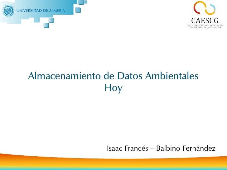 Almacenamiento de Datos Ambientales HoyAlmacenamiento de Datos Ambientales               Hoy                             P...