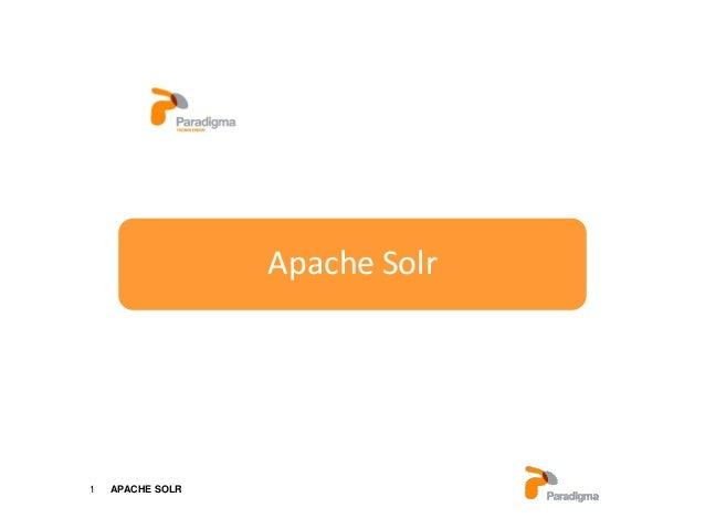 1 APACHE SOLRParadigma TecnológicoServicios de formaciónApache Solr