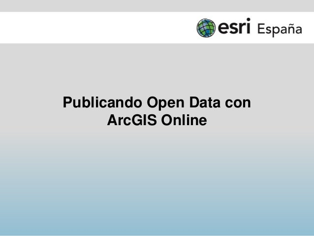 eSeminar Esri España: Publicando Open Data con ArcGIS Online