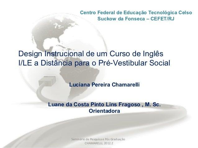 Centro Federal de Educação Tecnológica Celso                            Suckow da Fonseca – CEFET/RJDesign Instrucional de...