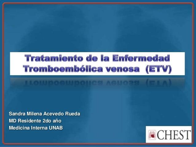 Sandra Milena Acevedo Rueda MD Residente 2do año Medicina Interna UNAB