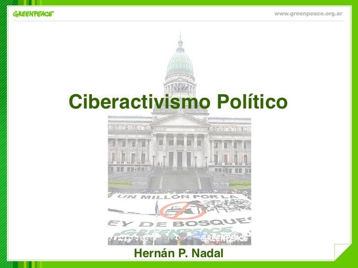 Ciberactivismo Político!      Hernán P. Nadal!