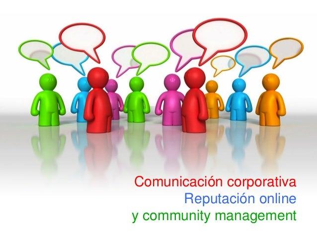 Comunicación corporativa Reputación online y community management