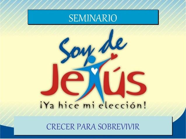 SEMINARIO CRECER PARA SOBREVIVIR