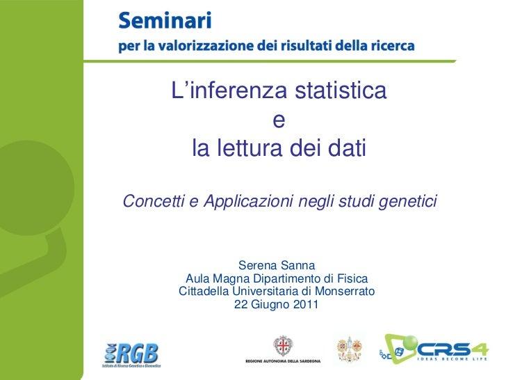 L'inferenza statistica                 e        la lettura dei datiConcetti e Applicazioni negli studi genetici           ...