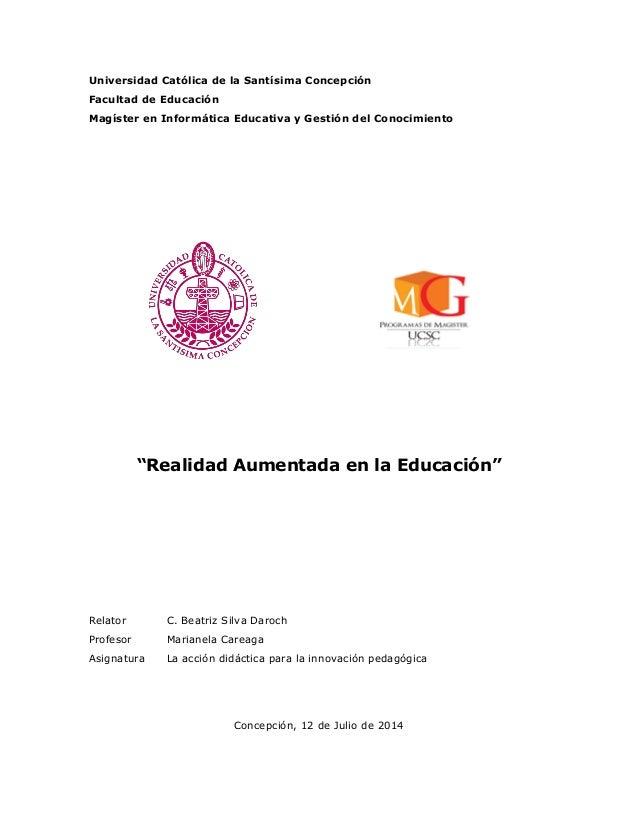 Universidad Católica de la Santísima Concepción Facultad de Educación Magíster en Informática Educativa y Gestión del Cono...