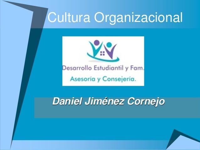 Cultura OrganizacionalDaniel Jiménez Cornejo