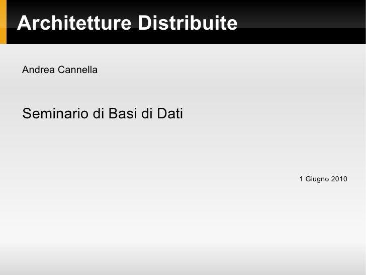 Architetture Distribuite <ul><li>Andrea Cannella