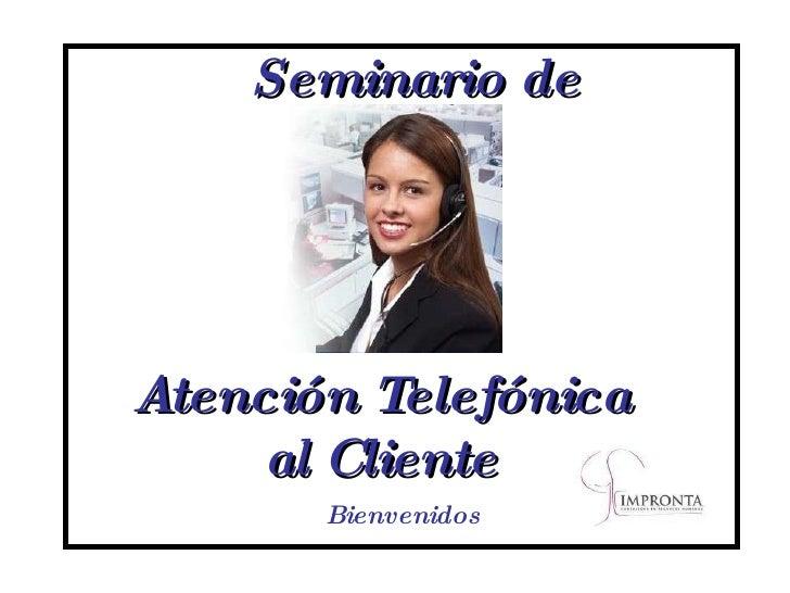 Seminario De Atencion Telefonica Slideshare