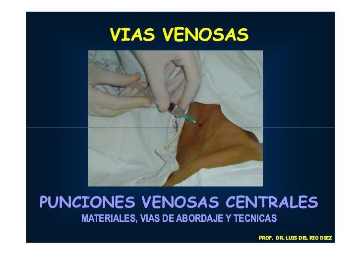 Seminario de clinica quirurgica vias venosas centrales prof. dr. luis del rio diez