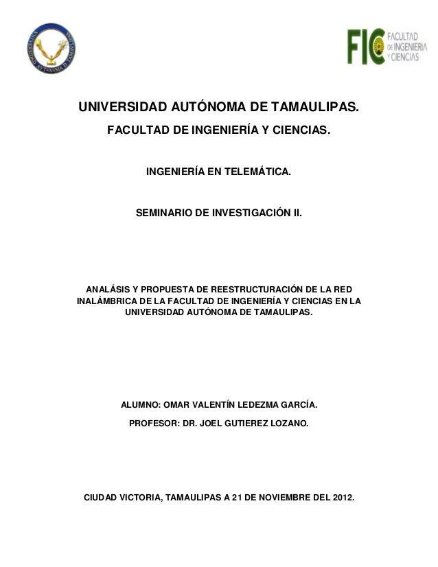 UNIVERSIDAD AUTÓNOMA DE TAMAULIPAS.      FACULTAD DE INGENIERÍA Y CIENCIAS.             INGENIERÍA EN TELEMÁTICA.         ...