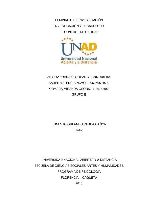 SEMINARIO DE INVESTIGACIÓN INVESTIGACIÓN Y DESARROLLO EL CONTROL DE CALIDAD  ANYI TABORDA COLORADO - 95070901154 KAREN VAL...