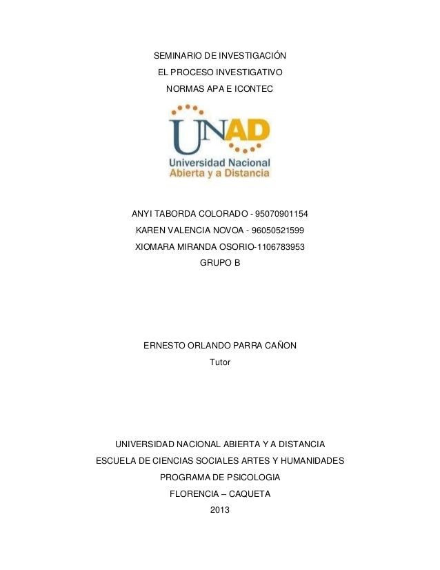 SEMINARIO DE INVESTIGACIÓN EL PROCESO INVESTIGATIVO NORMAS APA E ICONTEC  ANYI TABORDA COLORADO - 95070901154 KAREN VALENC...