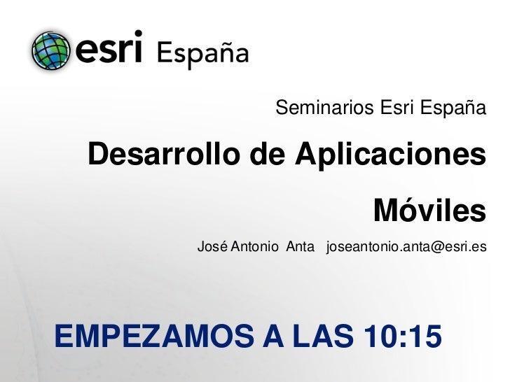 Seminario Desarrollo de Aplicaciones Móviles que Merezcan la Pena (Valencia, 2012)