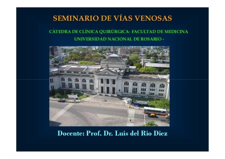 Seminario de vias venosas centrales prof. dr. luis del rio diez