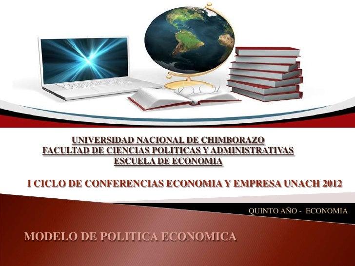 UNIVERSIDAD NACIONAL DE CHIMBORAZO  FACULTAD DE CIENCIAS POLITICAS Y ADMINISTRATIVAS               ESCUELA DE ECONOMIAI CI...