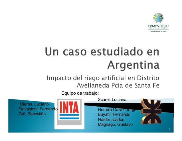 Impacto del riego artificial en Distrito Avellaneda Pcia de Santa Fe Equipo de trabajo: Mieres, Luciano Salvagiotti, Ferna...