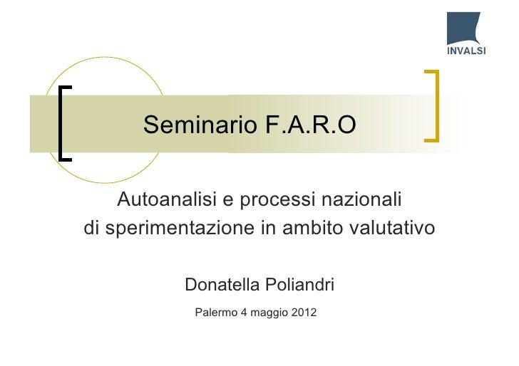 Seminario F.A.R.O    Autoanalisi e processi nazionalidi sperimentazione in ambito valutativo           Donatella Poliandri...