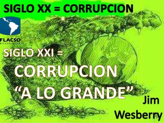 FRAUDE Y CORRUPCION Conceptos y Métodos para Controlar SEMINARIO TALLER DE DIRECTORES FINANCIEROS FACULTAD LATINOAMERICANA...