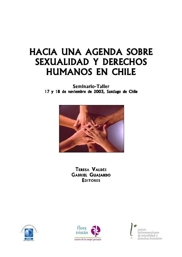 HACIA UNA AGENDA SOBRE SEXUALIDAD Y DERECHOS   HUMANOS EN CHILE                Seminario-Taller  17 y 18 de noviembre de 2...