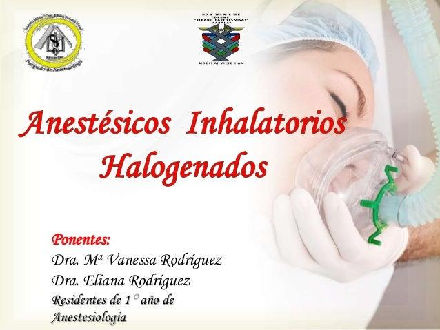 Ponentes:Dra. Ma Vanessa RodríguezDra. Eliana RodríguezResidentes de 1 año deAnestesiología