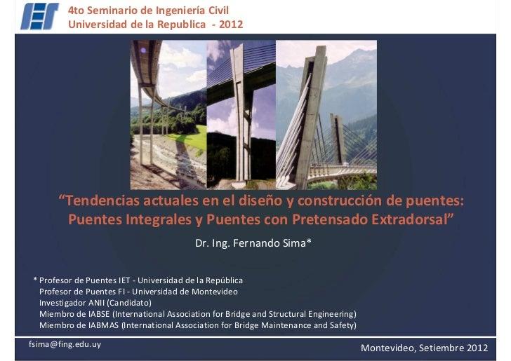 """4to Seminario de Ingeniería Civil         Universidad de la Republica - 2012      """"Tendencias actuales en el diseño y cons..."""
