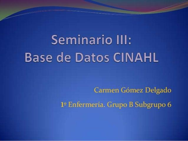 Carmen Gómez Delgado1º Enfermería. Grupo B Subgrupo 6